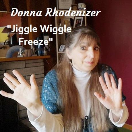 Donna Rhodenizer - Jiggle Wiggle Freeze